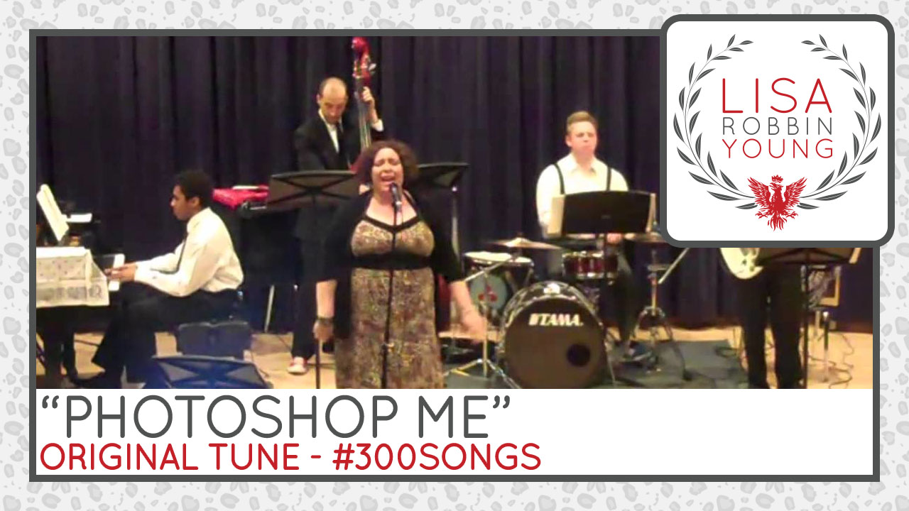 LisaRobbinYoung.com // Photoshop Me. Original Tune. #300songs