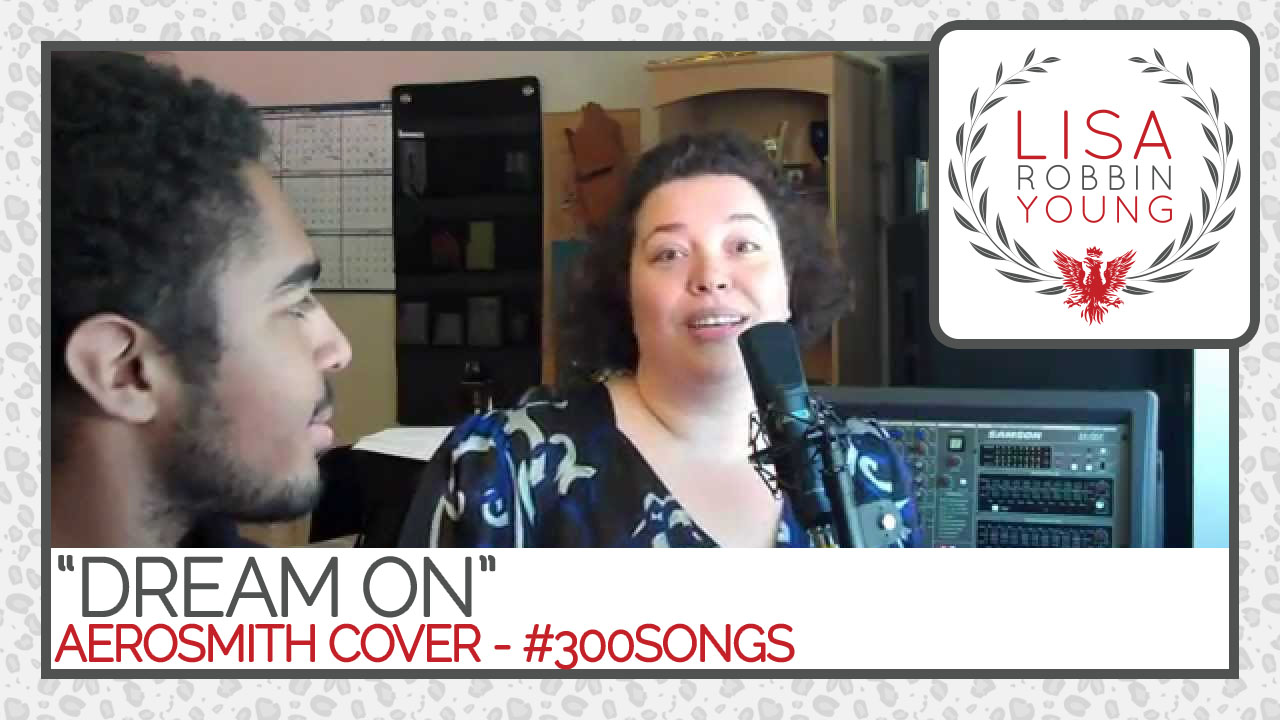 LisaRobbinYoung.com // Dream On. Aerosmith cover. #300songs