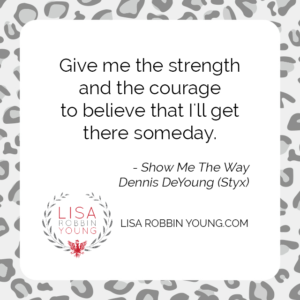 LisaRobbinYoung.com // Lyric from Styx's Show Me The Way. #300songs